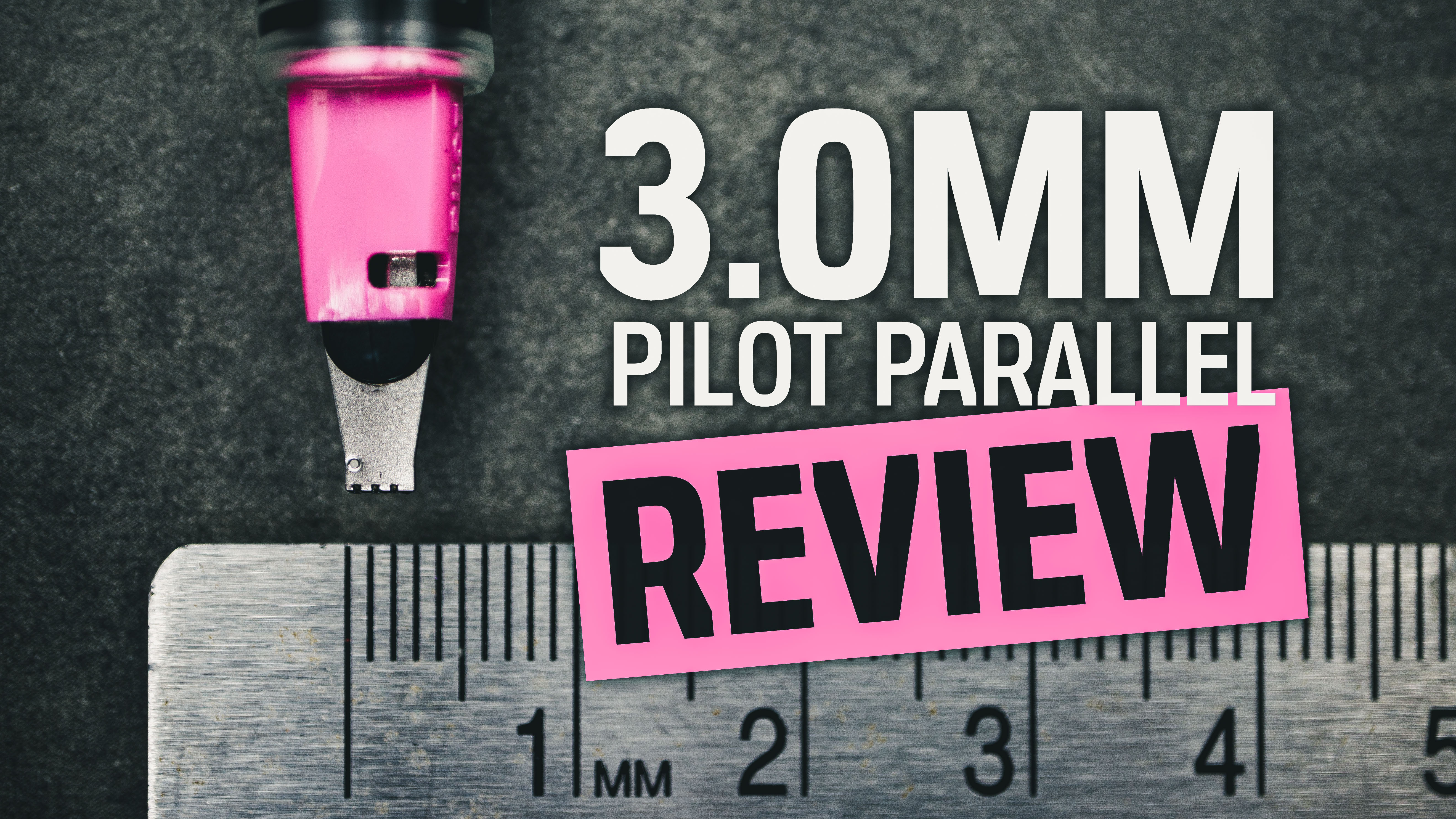 New 3mm pink Pilot Parallel pen review title with metal ruler and granite background